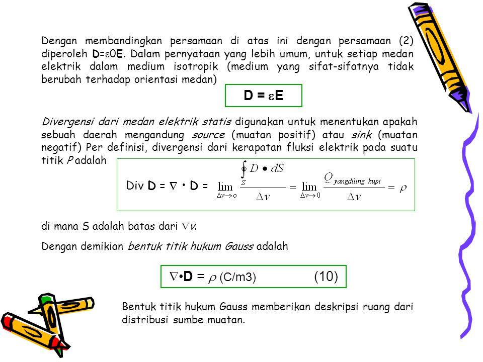 D = E •D =  (C/m3) (10) Div D =  • D =