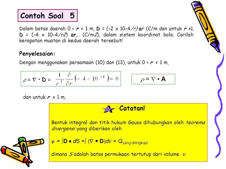 Contoh Soal 5  =  • A Catatan! Penyelesaian:  =  • D =
