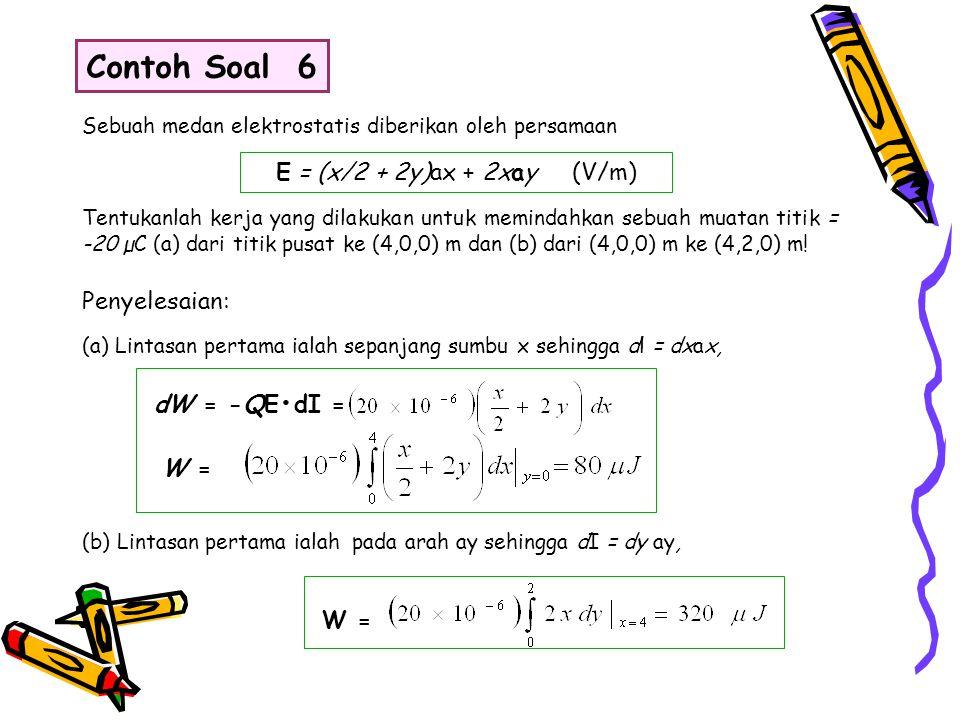 Contoh Soal 6 E = (x/2 + 2y)ax + 2xay (V/m) Penyelesaian: