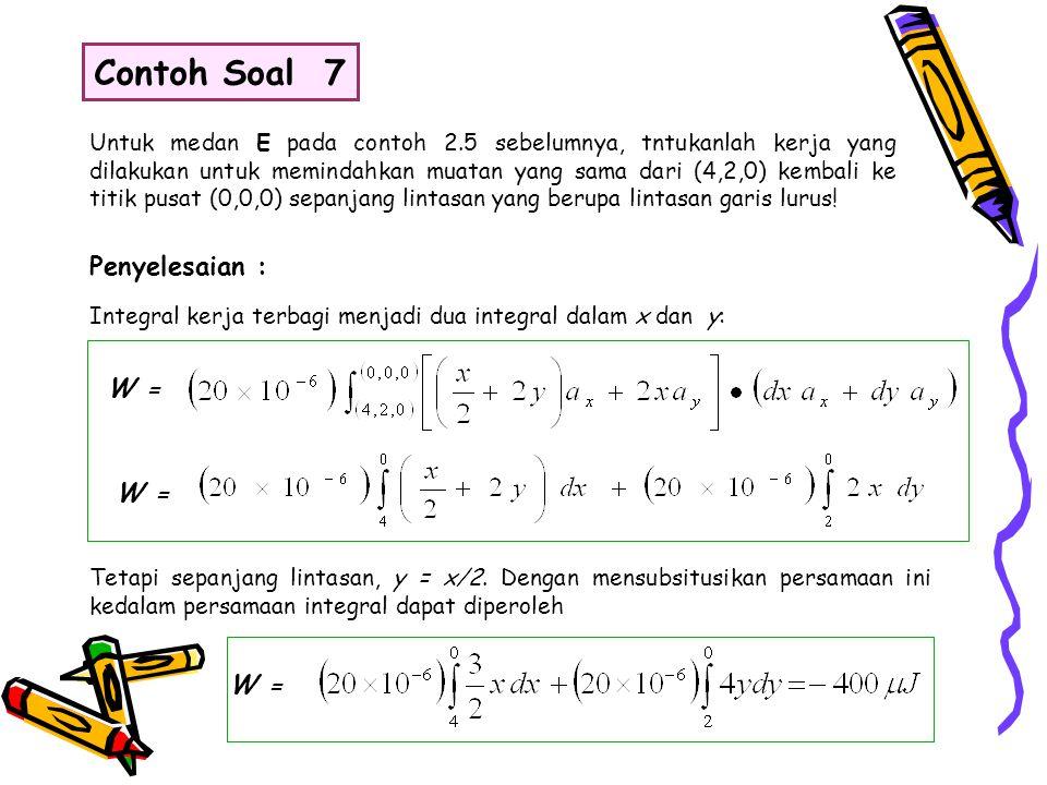 Contoh Soal 7 Penyelesaian : W = W =