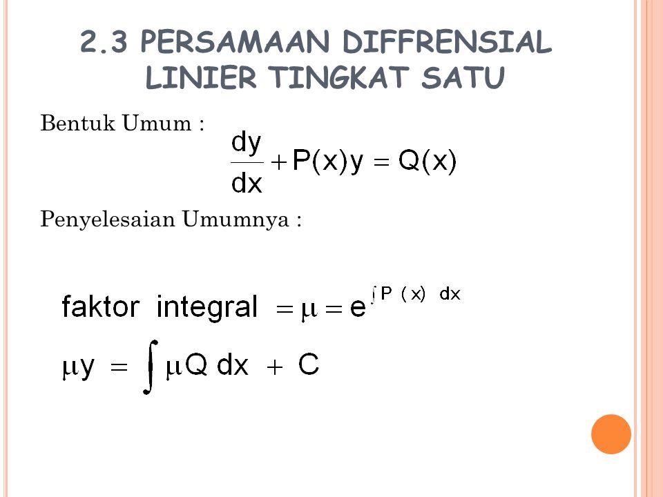 2.3 PERSAMAAN DIFFRENSIAL LINIER TINGKAT SATU