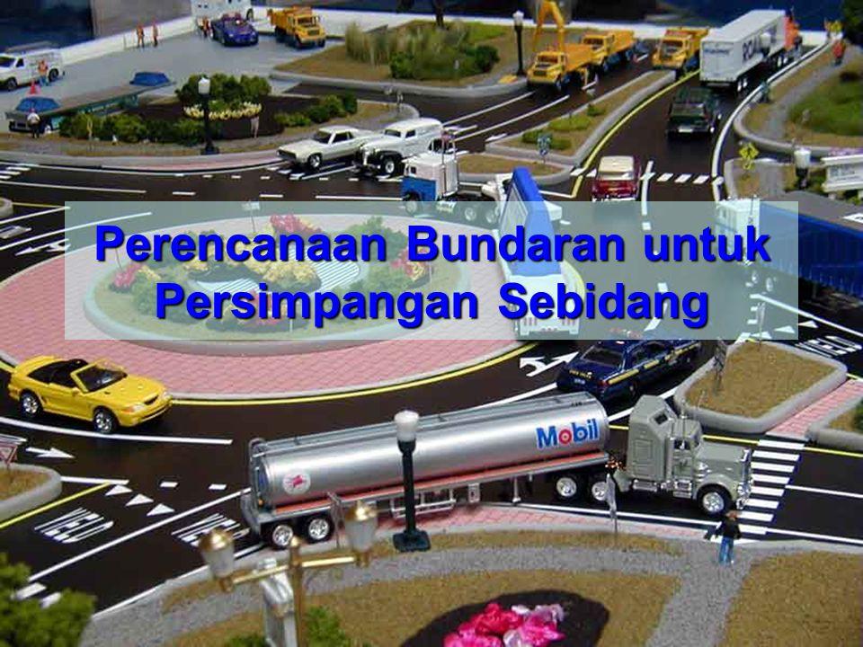 Perencanaan Bundaran untuk Persimpangan Sebidang