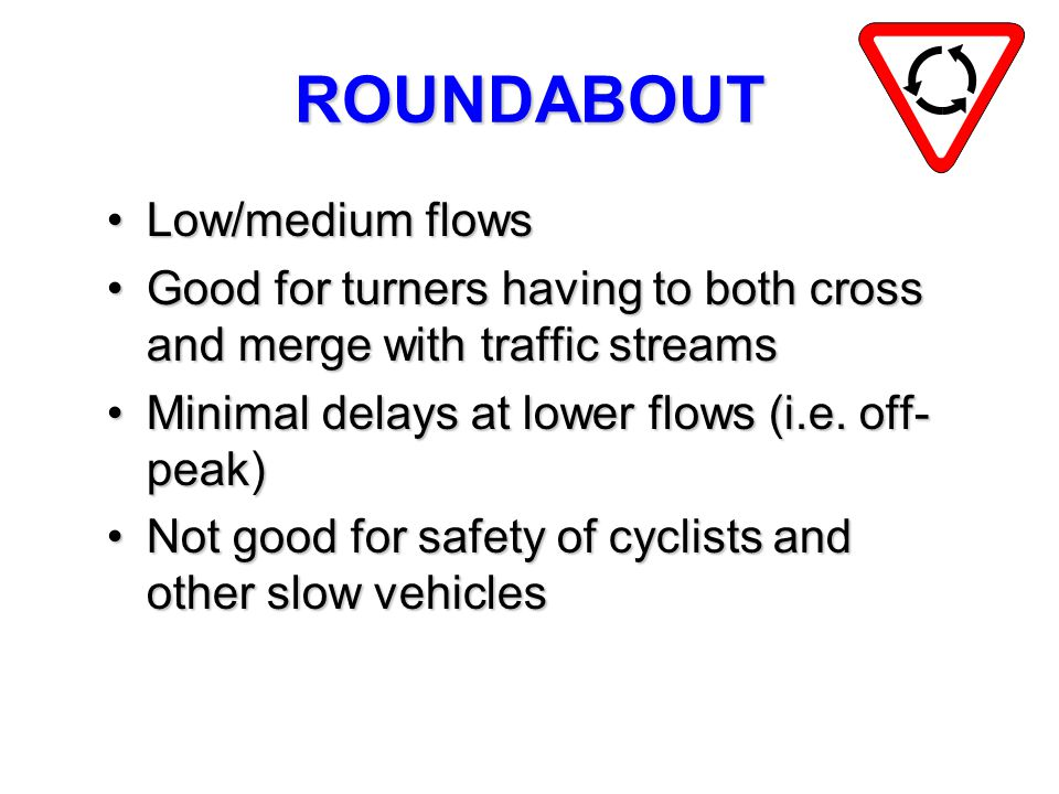 ROUNDABOUT Low/medium flows