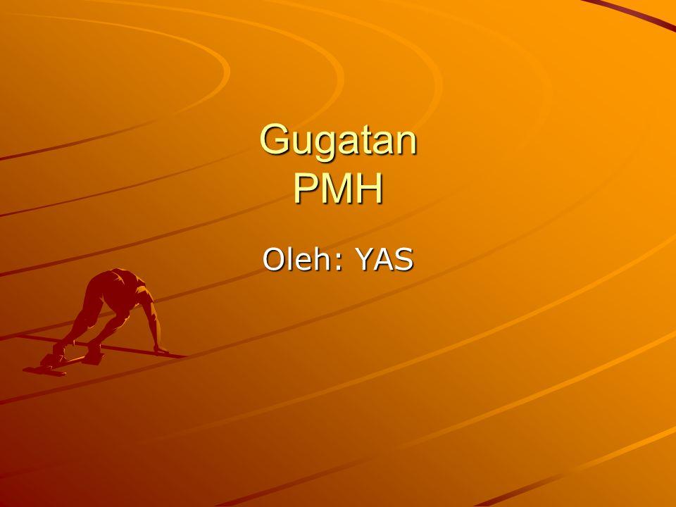Gugatan PMH Oleh: YAS