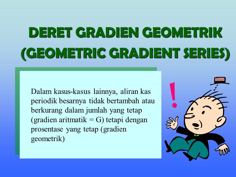 DERET GRADIEN GEOMETRIK (GEOMETRIC GRADIENT SERIES)