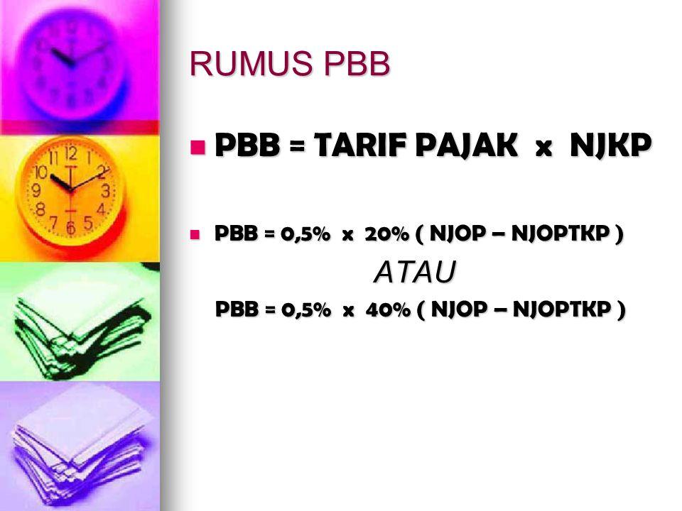 PBB = 0,5% x 40% ( NJOP – NJOPTKP )