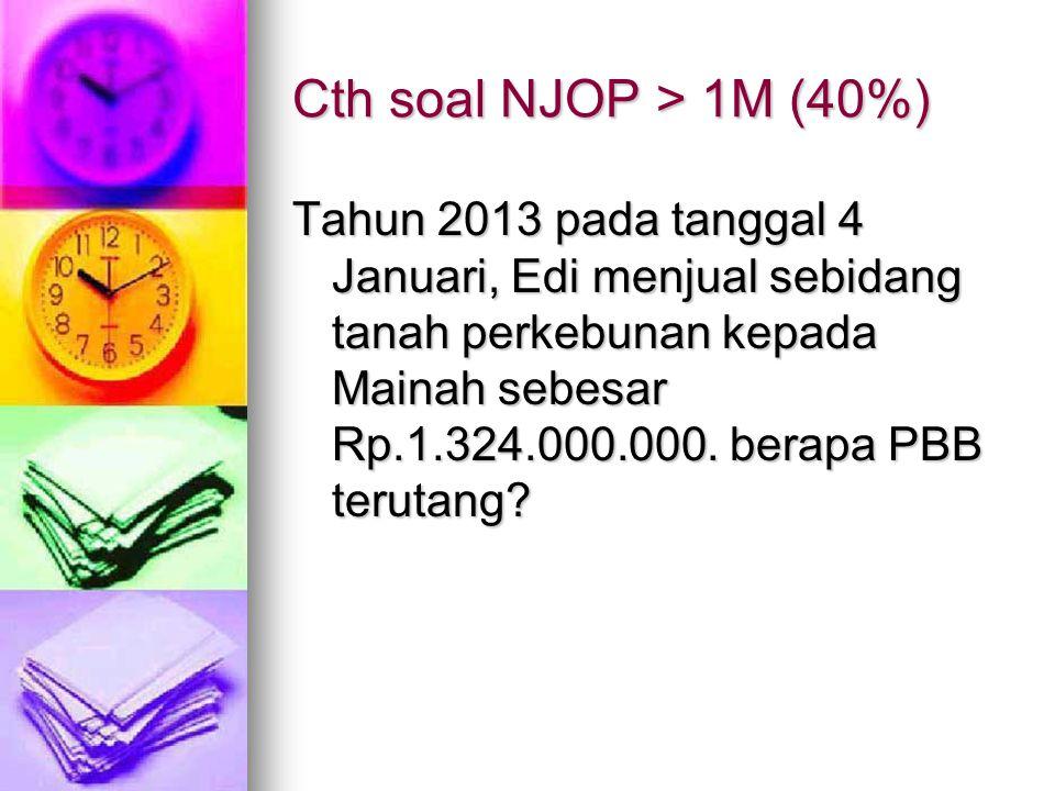 Cth soal NJOP > 1M (40%)