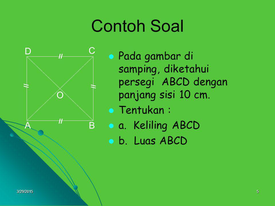 Contoh Soal A. B. C. D. O. // Pada gambar di samping, diketahui persegi ABCD dengan panjang sisi 10 cm.