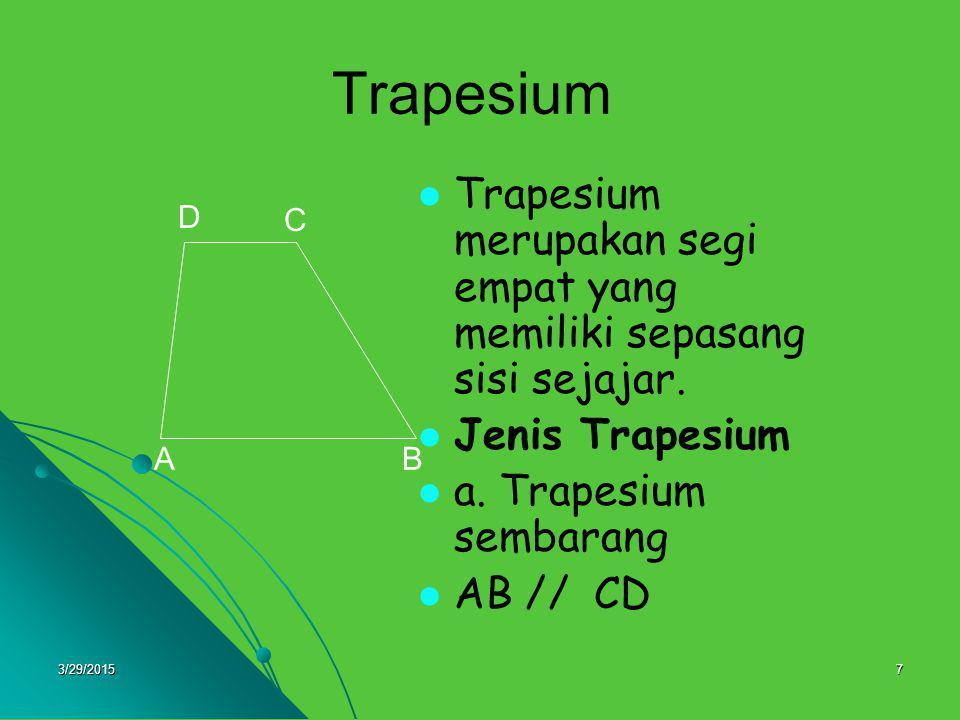 Trapesium Trapesium merupakan segi empat yang memiliki sepasang sisi sejajar. Jenis Trapesium. a. Trapesium sembarang.