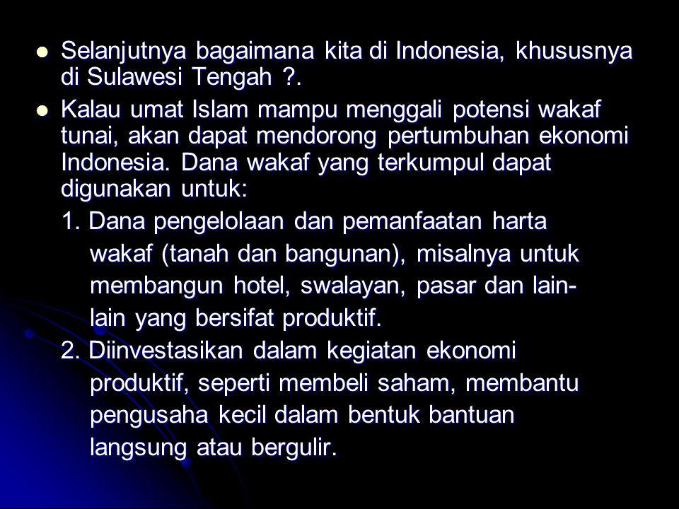 Selanjutnya bagaimana kita di Indonesia, khususnya di Sulawesi Tengah .