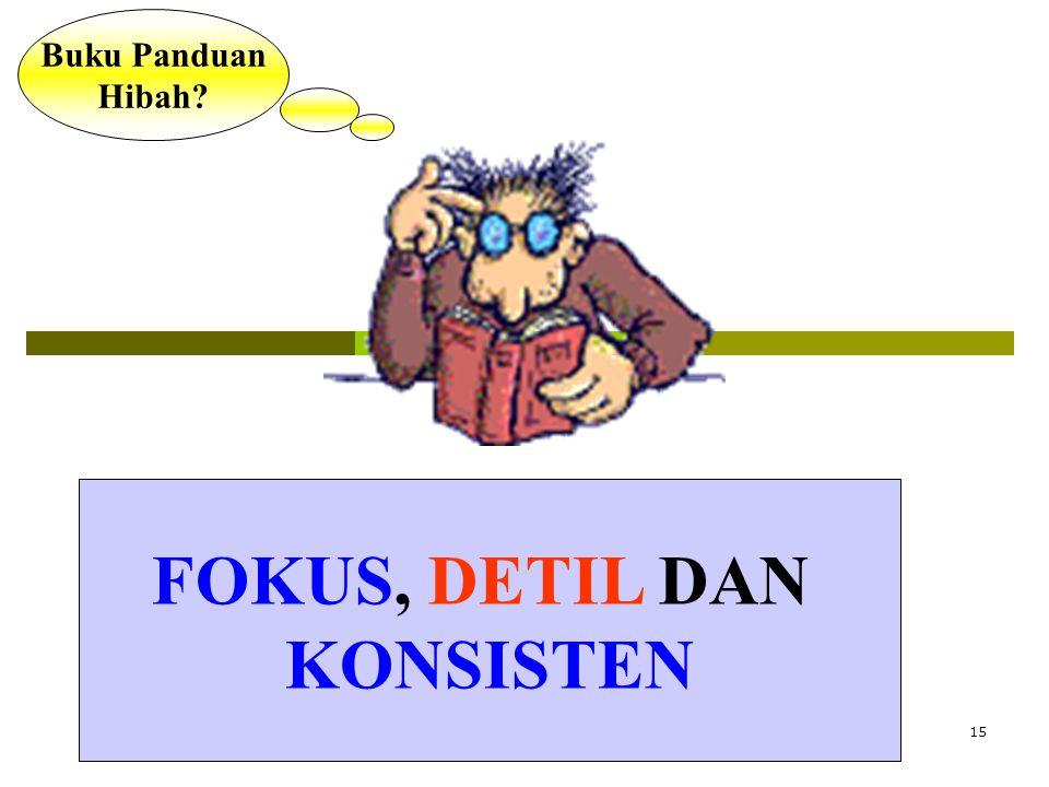FOKUS, DETIL DAN KONSISTEN