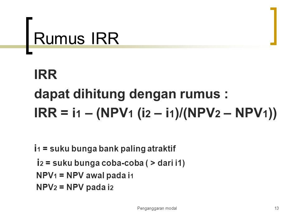 Rumus IRR IRR dapat dihitung dengan rumus :