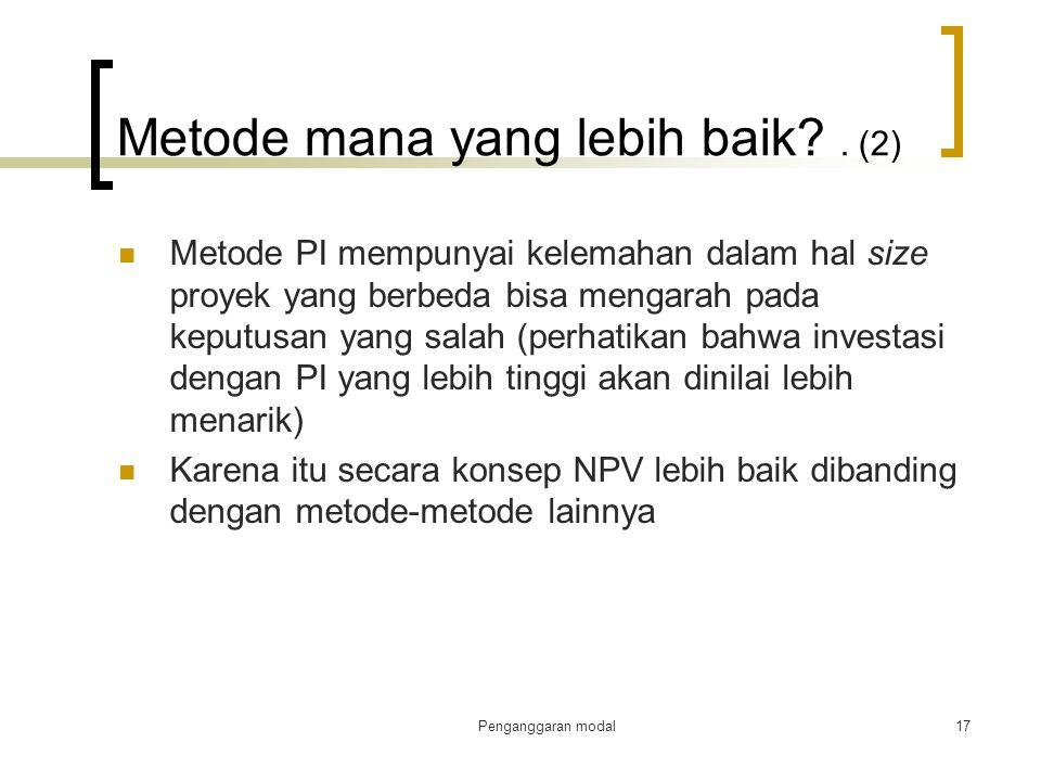 Metode mana yang lebih baik . (2)