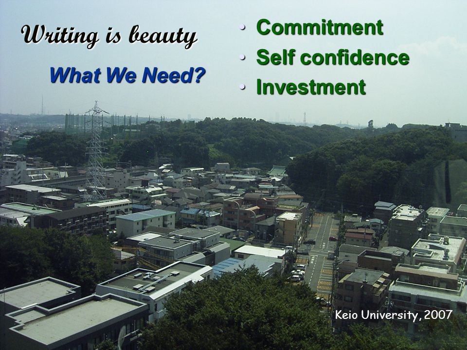 Writing is beauty Commitment Self confidence Investment What We Need