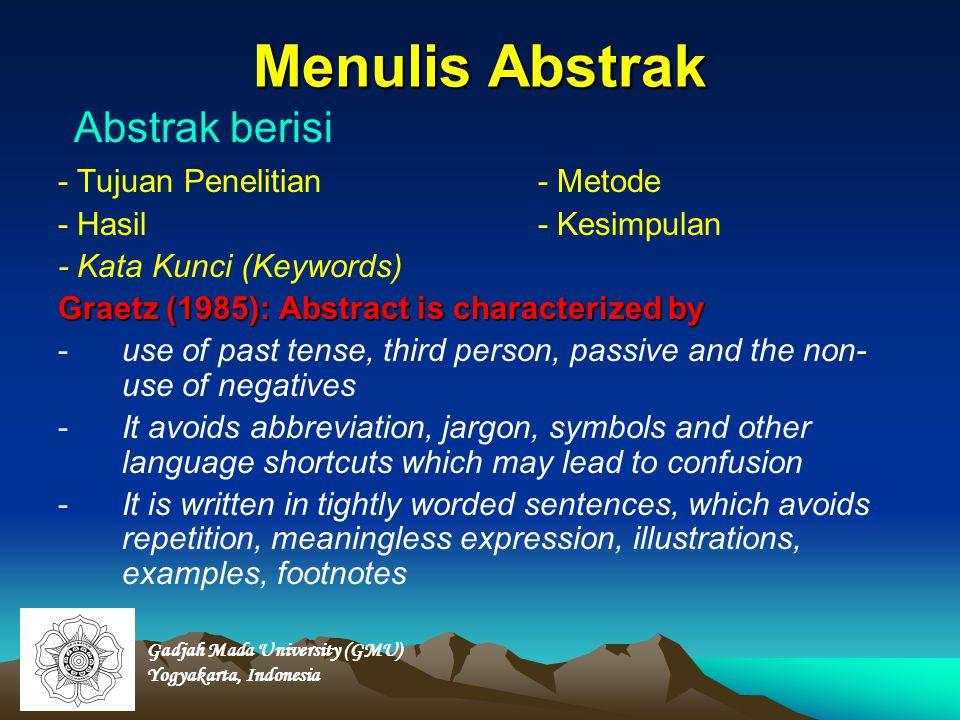 Menulis Abstrak Abstrak berisi - Tujuan Penelitian - Metode