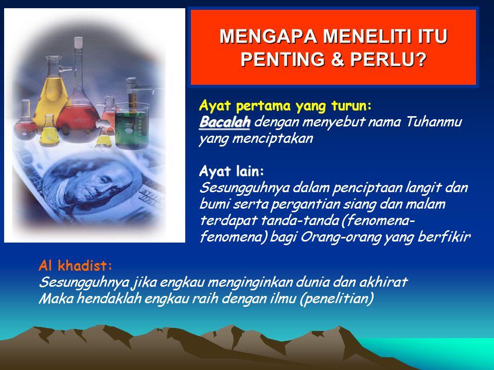 MENGAPA MENELITI ITU PENTING & PERLU