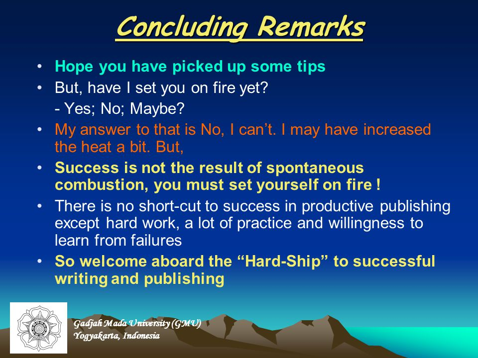 Concluding Remarks Hope you have picked up some tips