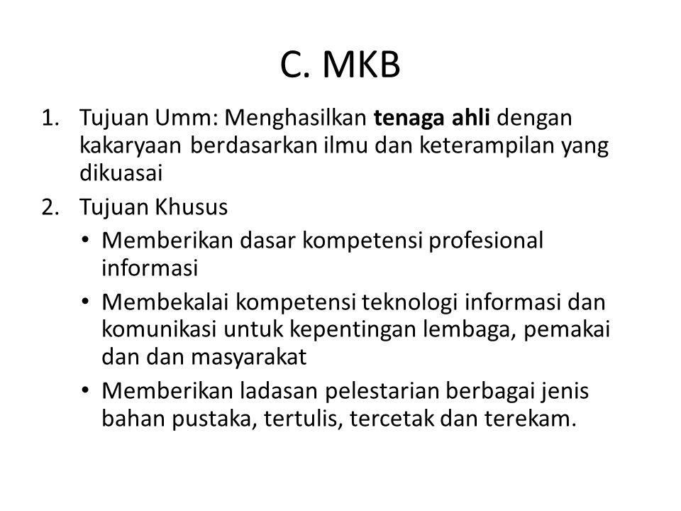 C. MKB Tujuan Umm: Menghasilkan tenaga ahli dengan kakaryaan berdasarkan ilmu dan keterampilan yang dikuasai.