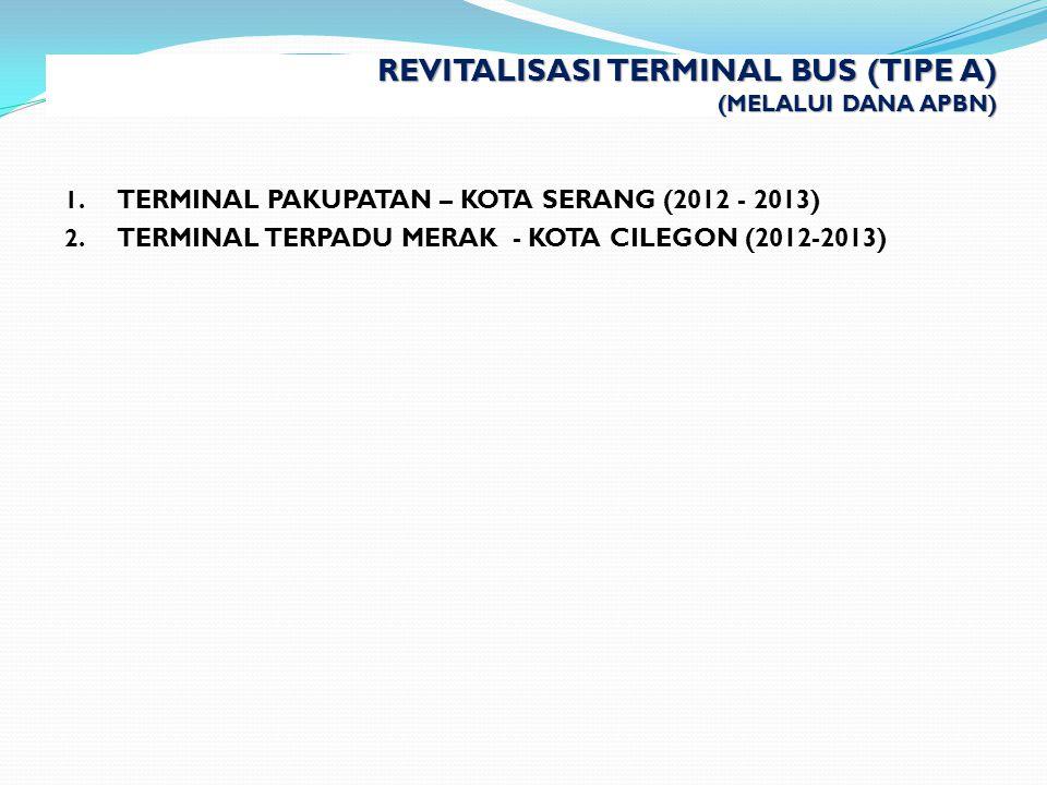 REVITALISASI TERMINAL BUS (TIPE A) (MELALUI DANA APBN)