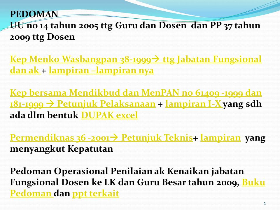 PEDOMAN UU no 14 tahun 2005 ttg Guru dan Dosen dan PP 37 tahun 2009 ttg Dosen.