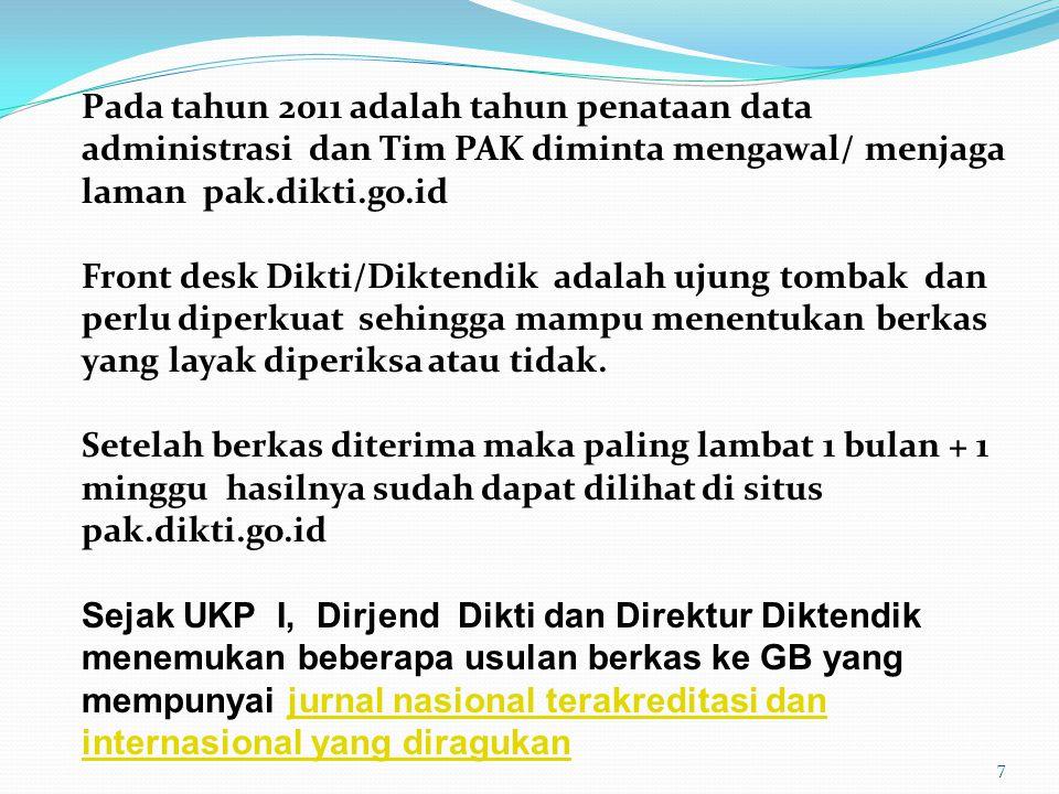 Pada tahun 2011 adalah tahun penataan data administrasi dan Tim PAK diminta mengawal/ menjaga laman pak.dikti.go.id