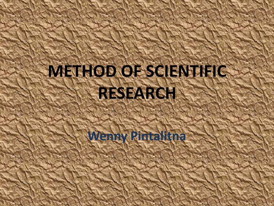 METHOD OF SCIENTIFIC RESEARCH
