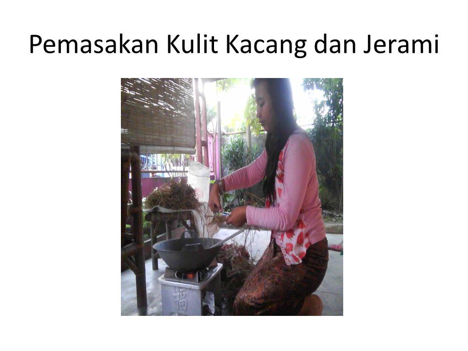 Pemasakan Kulit Kacang dan Jerami