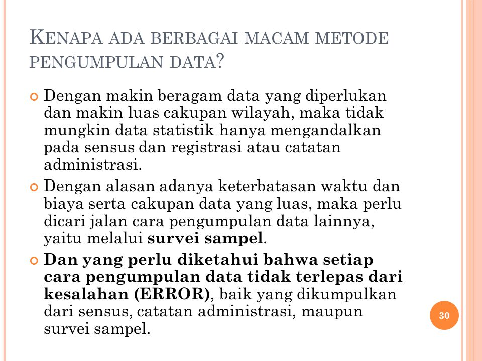 Kenapa ada berbagai macam metode pengumpulan data