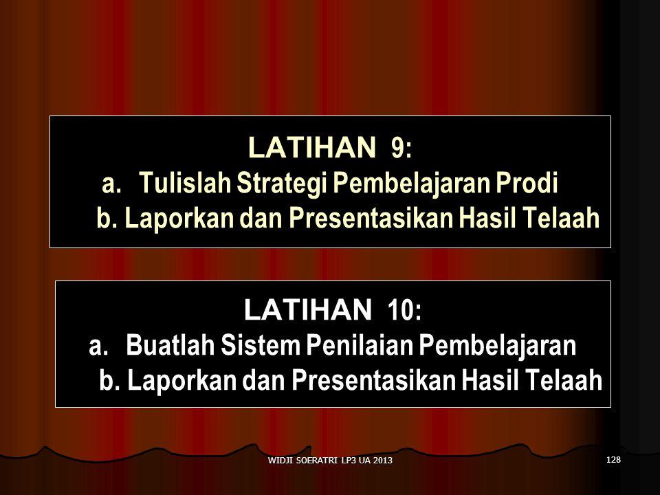 LATIHAN 9: Tulislah Strategi Pembelajaran Prodi b. Laporkan dan Presentasikan Hasil Telaah. LATIHAN 10: