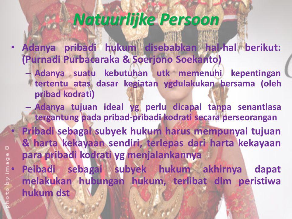 Natuurlijke Persoon Adanya pribadi hukum disebabkan hal-hal berikut: (Purnadi Purbacaraka & Soerjono Soekanto)