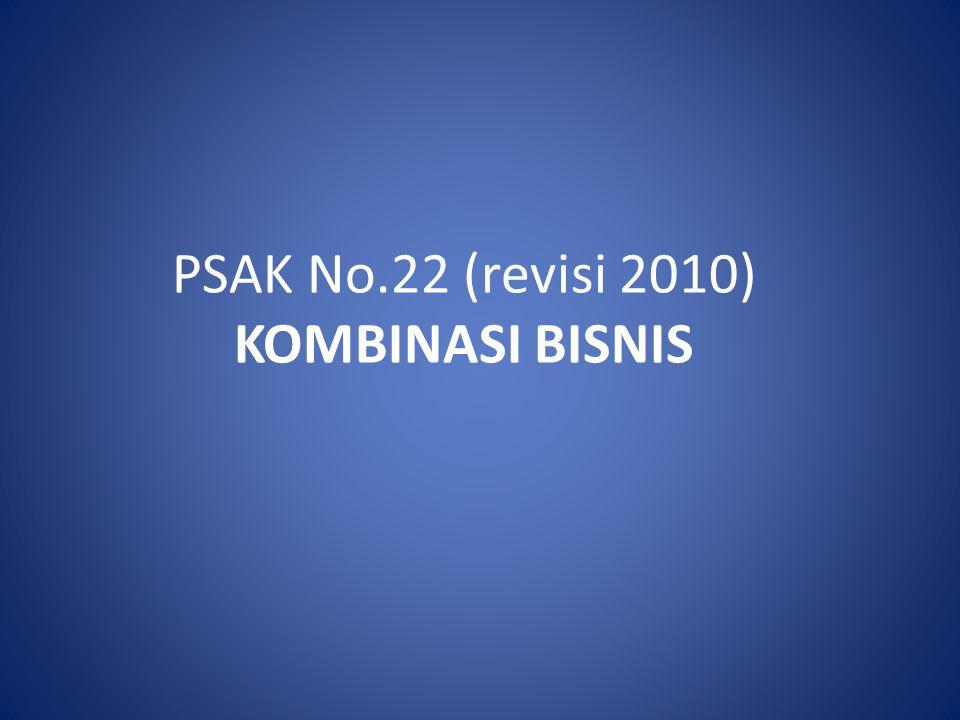 PSAK No.22 (revisi 2010) KOMBINASI BISNIS