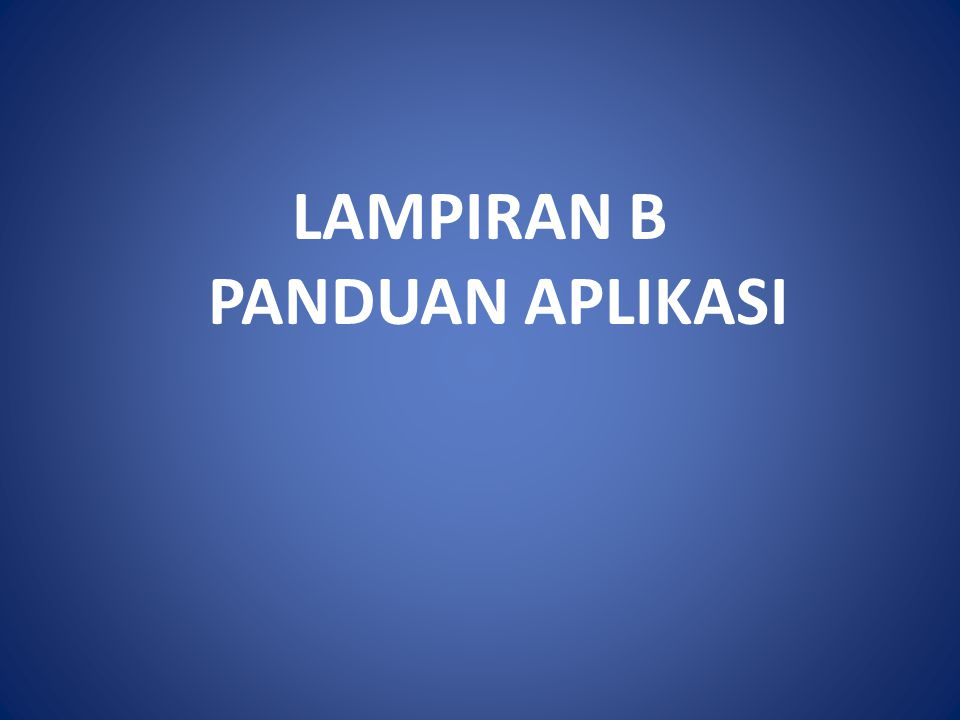 LAMPIRAN B PANDUAN APLIKASI