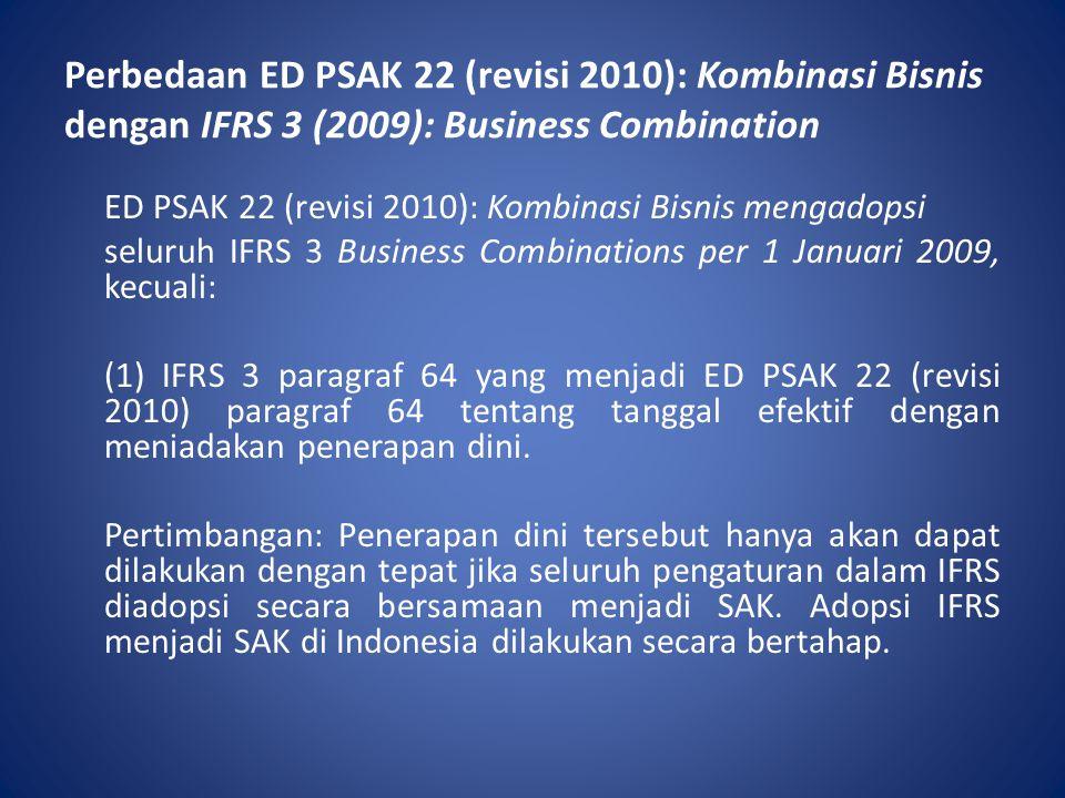 Perbedaan ED PSAK 22 (revisi 2010): Kombinasi Bisnis dengan IFRS 3 (2009): Business Combination