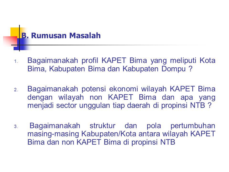 B. Rumusan Masalah Bagaimanakah profil KAPET Bima yang meliputi Kota Bima, Kabupaten Bima dan Kabupaten Dompu