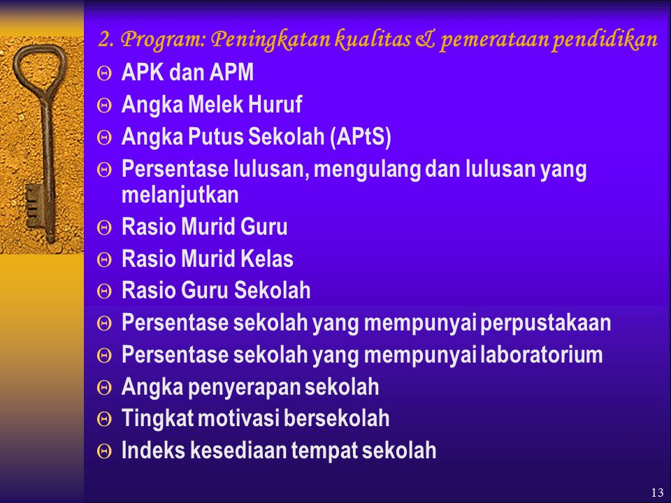 2. Program: Peningkatan kualitas & pemerataan pendidikan