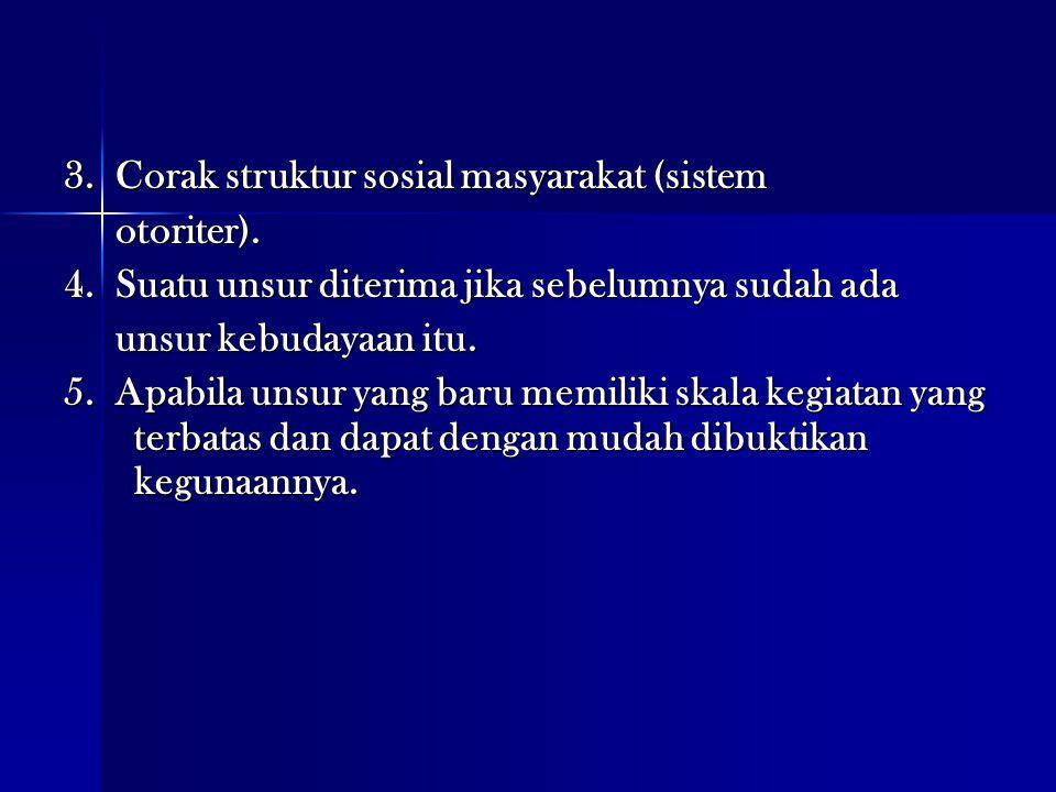 3. Corak struktur sosial masyarakat (sistem