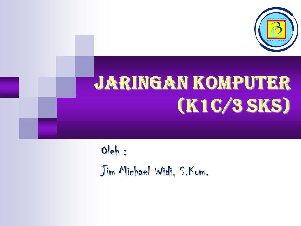 JARINGAN KOMPUTER (K1C/3 SKS)