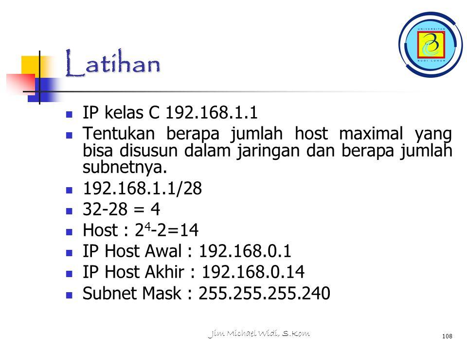 Latihan IP kelas C 192.168.1.1. Tentukan berapa jumlah host maximal yang bisa disusun dalam jaringan dan berapa jumlah subnetnya.