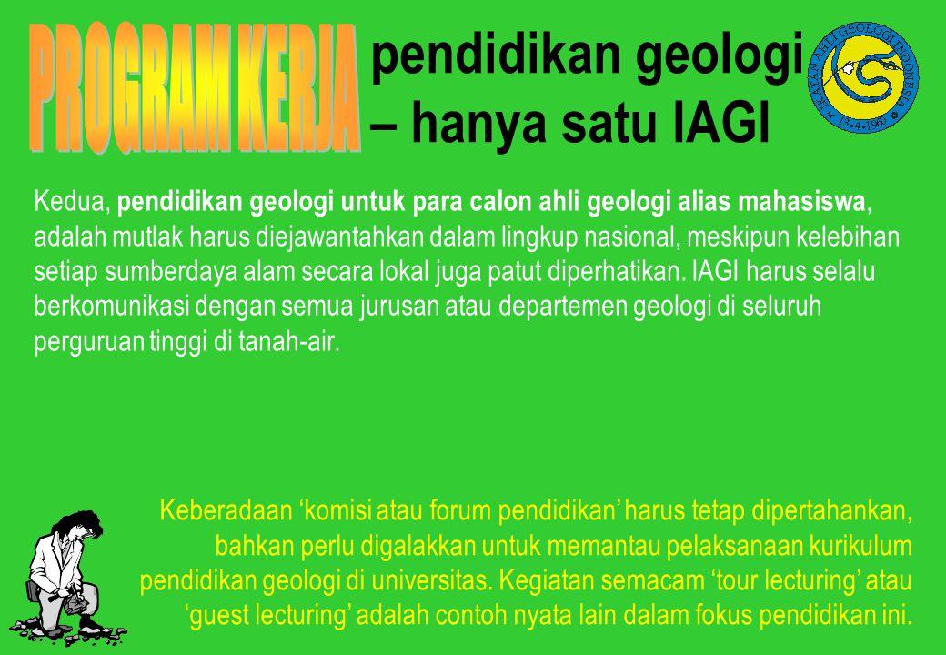 pendidikan geologi – hanya satu IAGI PROGRAM KERJA