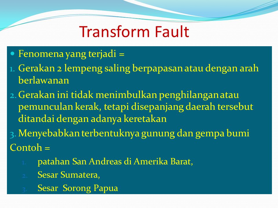 Transform Fault Fenomena yang terjadi =
