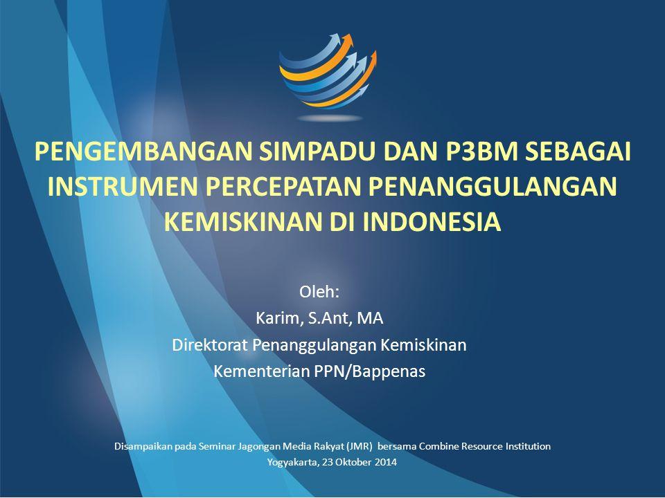 PENGEMBANGAN SIMPADU DAN P3BM SEBAGAI INSTRUMEN PERCEPATAN PENANGGULANGAN KEMISKINAN DI INDONESIA