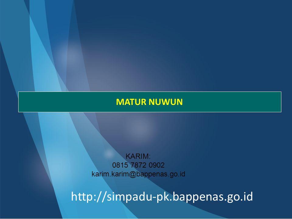 KARIM: 0815 7872 0902 karim.karim@bappenas.go.id