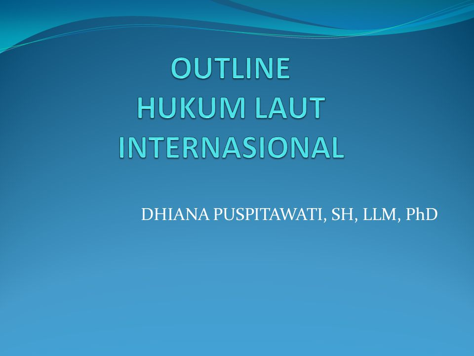 OUTLINE HUKUM LAUT INTERNASIONAL