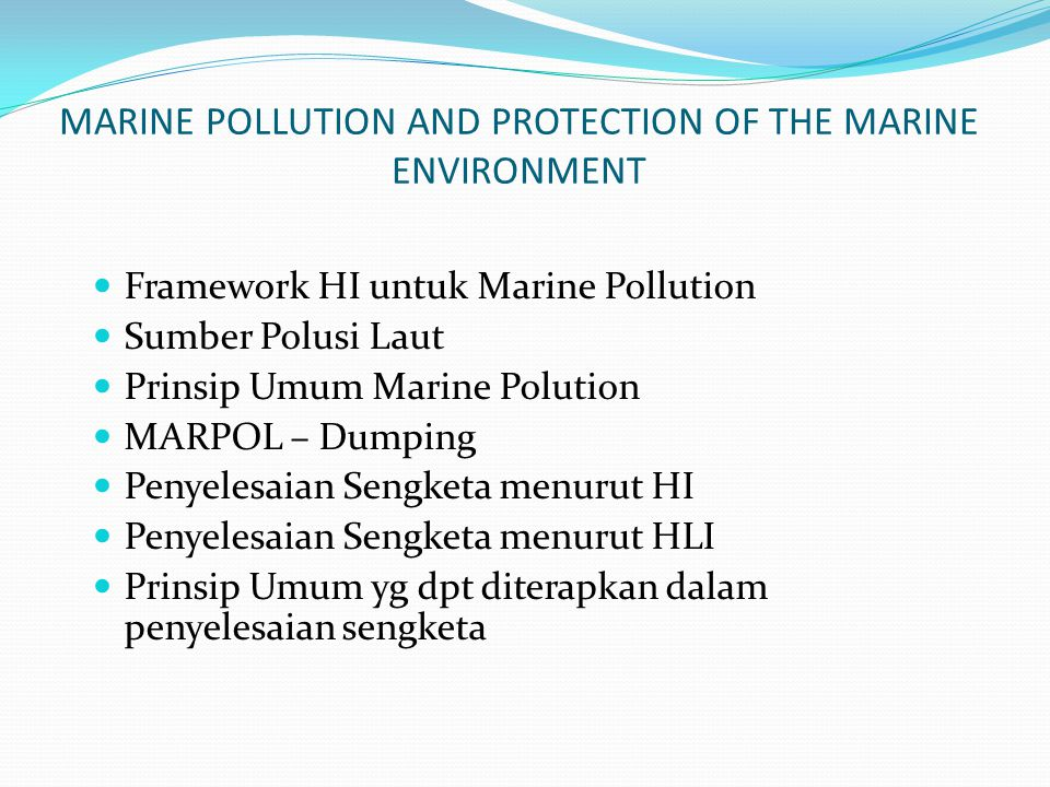 MARINE POLLUTION AND PROTECTION OF THE MARINE ENVIRONMENT
