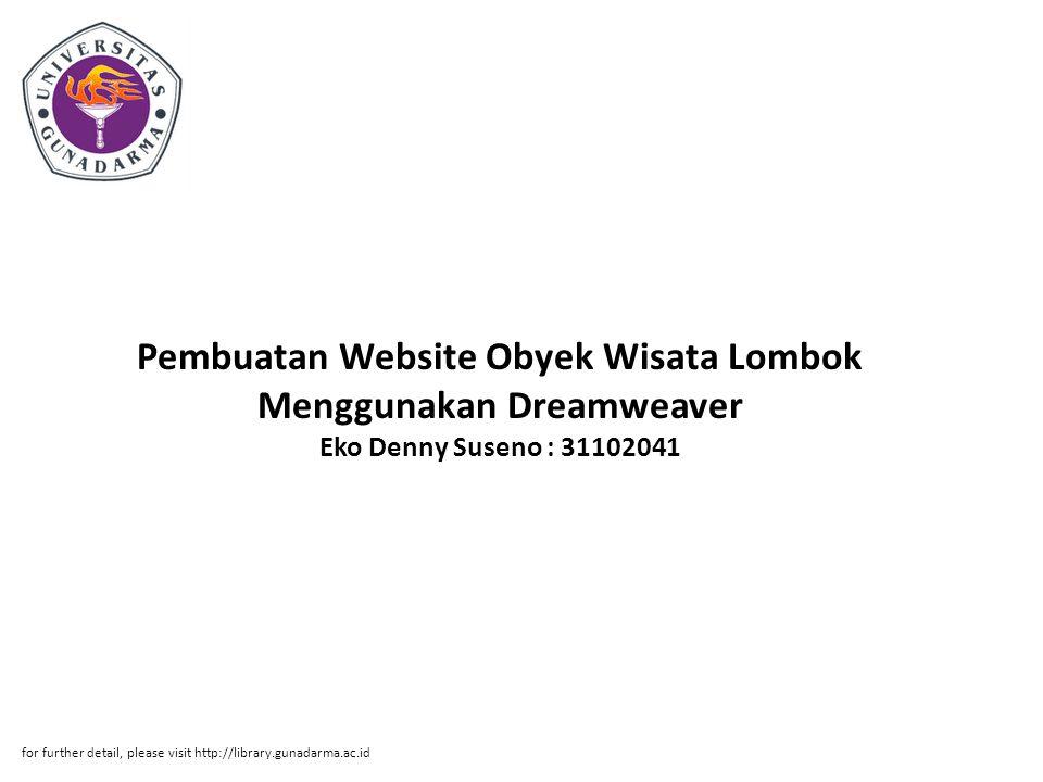 Pembuatan Website Obyek Wisata Lombok Menggunakan Dreamweaver Eko Denny Suseno : 31102041