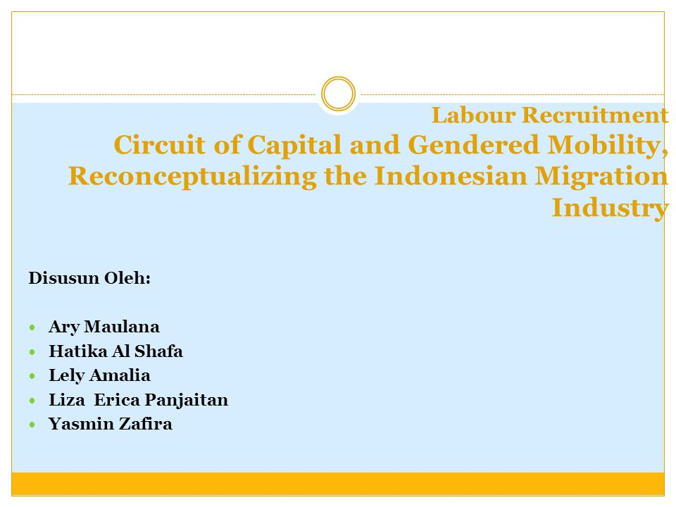 Labour Recruitment Circuit of Capital and Gendered Mobility, Reconceptualizing the Indonesian Migration Industry