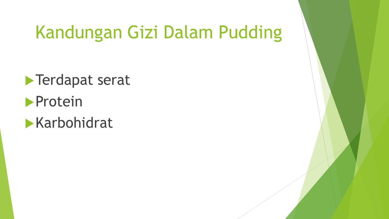 Kandungan Gizi Dalam Pudding
