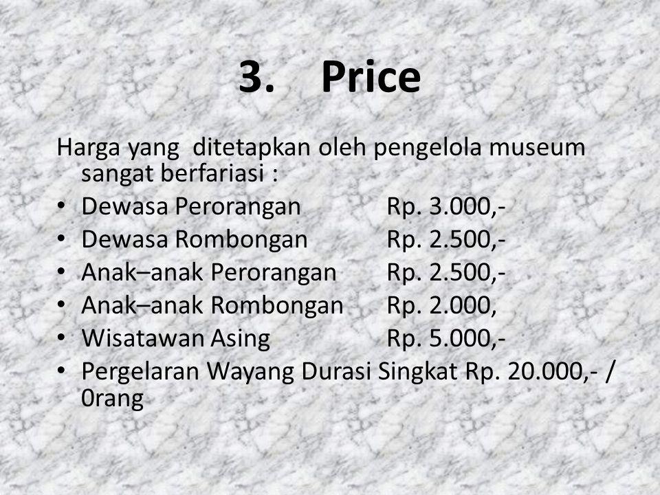 Price Harga yang ditetapkan oleh pengelola museum sangat berfariasi :