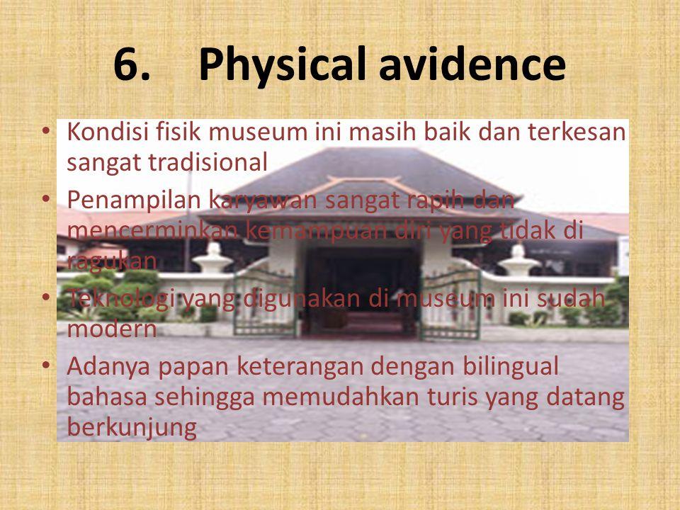 Physical avidence Kondisi fisik museum ini masih baik dan terkesan sangat tradisional.