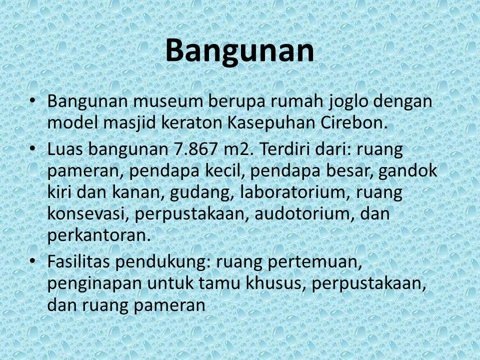 Bangunan Bangunan museum berupa rumah joglo dengan model masjid keraton Kasepuhan Cirebon.